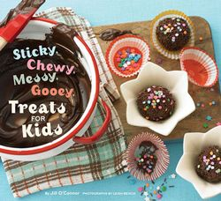 Sticky-chewy-messy-gooey-treats-for-kids-cookbook