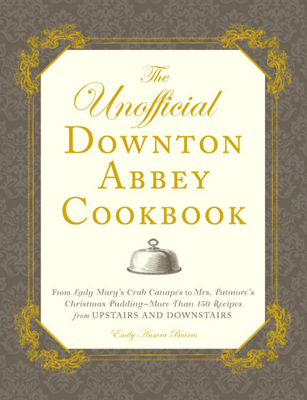 Unofficial-Downton-Abbey-Cookbook