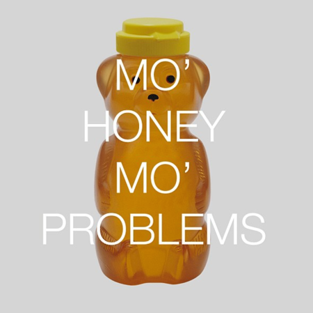 Mo honey mo problems